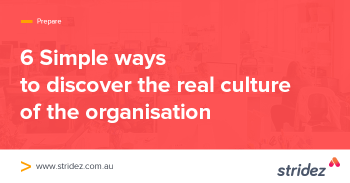 Six Simple Ways To Discover The Real Culture Of The Organisation (And Figure Out If You Belong)