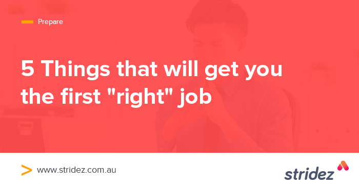 "5 Things that will help you get your first ""right"" Job."