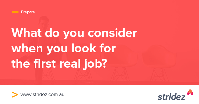 What to consider when you look for that first real job?