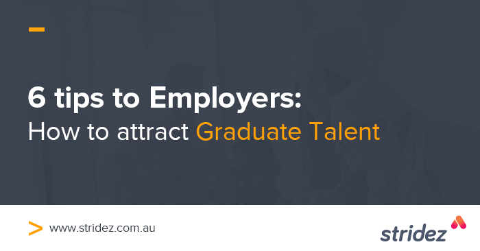 6 Tips for Employers to Attract Top Graduate Talent