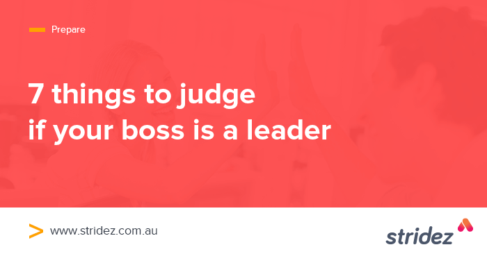 7 Things To Help You Figure Out If Your Boss Is A Leader