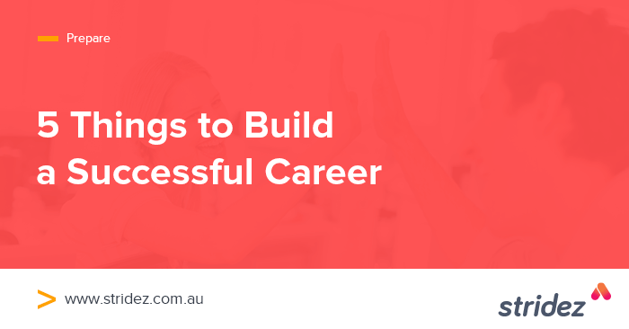 5 Things To Build A Successful Career