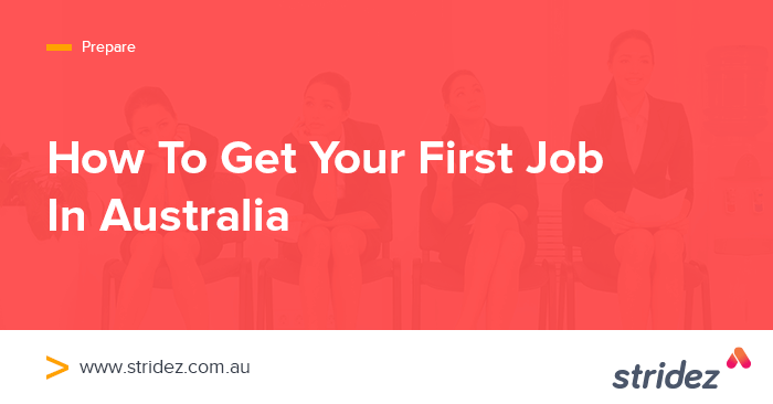How To Get Your First Job In Australia