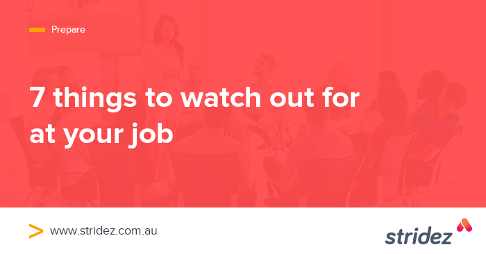 7 Things To Watch Out For In Your Job